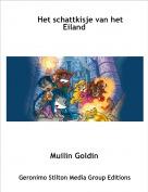 Muilin Goldin - Het schattkisje van het          Eiland