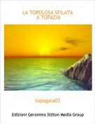 topogaia03 - LA TOPOLOSA SFILATA A TOPAZIA