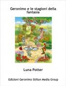 Luna Potter - Geronimo e le stagioni della fantasia
