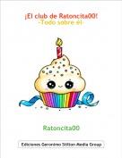 Ratoncita00 - ¡El club de Ratoncita00!-Todo sobre él-