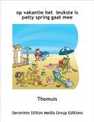 Thomuis - op vakantie het  leukste is patty spring gaat mee