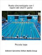 Piccola topa - Nuoto sincronizzato con i topini del sito!!1 parte