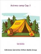 laralala - Actress camp Cap.1