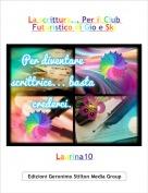 Laurina10 - La scrittura... Per il Club Futuristico di Gio e Ski