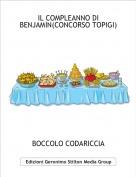 BOCCOLO CODARICCIA - IL COMPLEANNO DI BENJAMIN(CONCORSO TOPIGI)