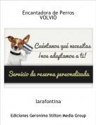 larafontina - Encantadora de PerrosVOLVIÓ