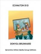 DONYEA BRUINHARD - ECHNATON B1D