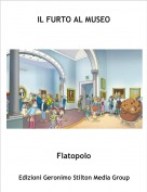 Flatopolo - IL FURTO AL MUSEO