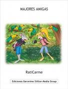 RatiCarme - MAJORES AMIGAS
