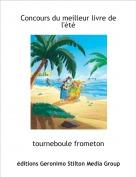tourneboule frometon - Concours du meilleur livre de l'été