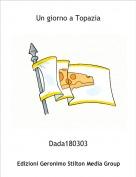 Dada180303 - Un giorno a Topazia