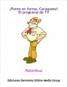 Ratonikua - ¡Ponte en forma, Caraqueso!El programa de TV