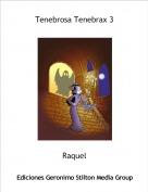 Raquel - Tenebrosa Tenebrax 3
