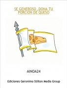AINOA24 - SE GENEROSO ,DONA TU PORCIÓN DE QUESO