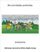 Aventurina - Mis actividades preferidas