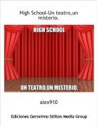 alex910 - High School-Un teatro,un misterio.
