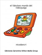 nicodancri - el fabuloso mundo del videojuego