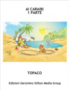 TOPACO - AI CARAIBI1 PARTE