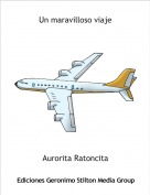 Aurorita Ratoncita - Un maravilloso viaje