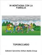 TOPORICCARDO - IN MONTAGNA CON LA FAMIGLIA