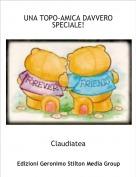 Claudiatea - UNA TOPO-AMICA DAVVERO SPECIALE!