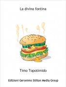 Timo Topotimido - La divina fontina