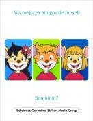 Benjamin7 - Mis mejores amigos de la web