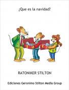 RATONIKER STILTON - ¿Que es la navidad?