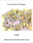 ciabba - Il terremoto di Topazia