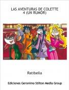 Ratibella - LAS AVENTURAS DE COLETTE 4 (UN RUMOR)