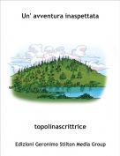 topolinascrittrice - Un' avventura inaspettata
