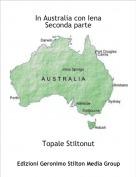 Topale Stiltonut - In Australia con IenaSeconda parte