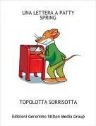 TOPOLOTTA SORRISOTTA - UNA LETTERA A PATTY SPRING