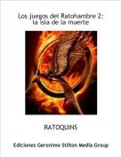 RATOQUINS - Los juegos del Ratohambre 2: la isla de la muerte