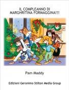 Pam Maddy - IL COMPLEANNO DI MARGHRITINA FORMAGGINA!!!