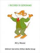 Miry Mouse - I RICORDI DI GERONIMO