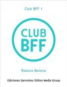 Ratona Molona - Club BFF 1