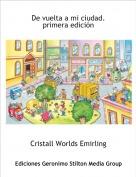 Cristall Worlds Emirling - De vuelta a mi ciudad. primera edición