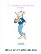 .Violet. - 3 º .Diario de viaje de Tea Stilton.