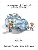 Rato luci - Las aventuras de Pandora 2El fin de semana..