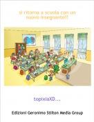 topixiaXD... - si ritorna a scuola con un nuovo insegnante!!