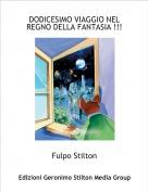 Fulpo Stilton - DODICESIMO VIAGGIO NEL REGNO DELLA FANTASIA !!!