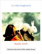 Maddy Smith - La vida imaginaria
