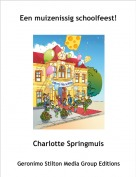 Charlotte Springmuis - Een muizenissig schoolfeest!