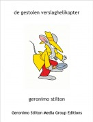 geronimo stilton - de gestolen verslaghelikopter