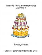 SweetyCheese - Ana y la fiesta de cumpleaños Capítulo 1
