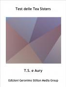 T.S. e Aury - Test delle Tea Sisters