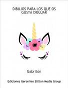Gabritón - DIBUJOS PARA LOS QUE OS GUSTA DIBUJAR