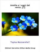 Topisa Mozzarella!! - Amèlie e i sogni del vento..[3]