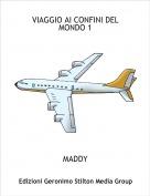 MADDY - VIAGGIO AI CONFINI DEL MONDO 1